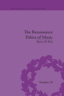 The Renaissance Ethics of Music : Singing, Contemplation and Musica Humana, PDF eBook