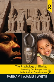 Psychology of Blacks : Centering Our Perspectives in the African