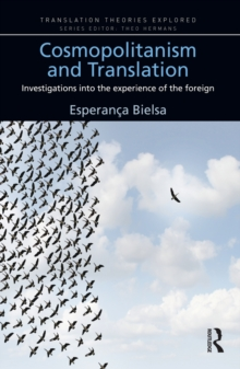 Cosmopolitanism and Translation : Investigations into the Experience of the Foreign, PDF eBook