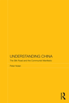 Understanding China : The Silk Road and the Communist Manifesto, PDF eBook
