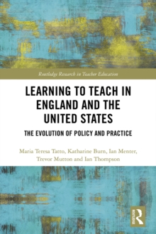 Learning to Teach in England and the United States : The Evolution of Policy and Practice, PDF eBook