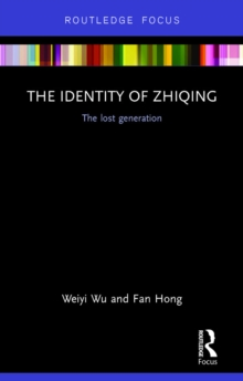 The Identity of Zhiqing : The Lost Generation, PDF eBook