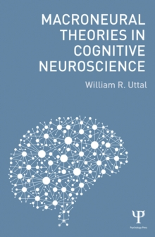 Macroneural Theories in Cognitive Neuroscience, PDF eBook