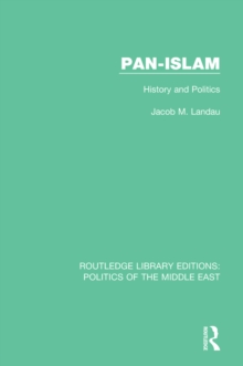 Pan-Islam : History and Politics, EPUB eBook