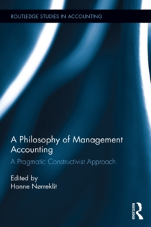 A Philosophy of Management Accounting : A Pragmatic Constructivist Approach, PDF eBook