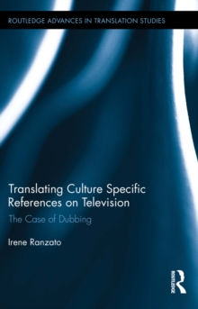 Translating Culture Specific References on Television : The Case of Dubbing, PDF eBook
