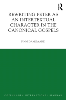 Rewriting Peter as an Intertextual Character in the Canonical Gospels, PDF eBook