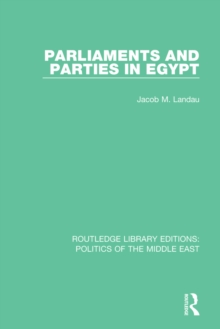 Parliaments and Parties in Egypt, PDF eBook