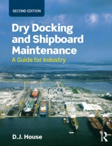 Dry Docking and Shipboard Maintenance : A Guide for Industry, PDF eBook