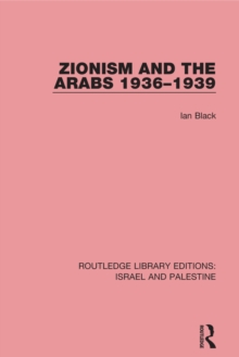 Zionism and the Arabs, 1936-1939 (RLE Israel and Palestine), EPUB eBook