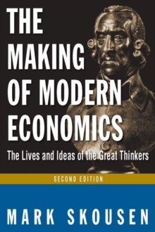 The Making of Modern Economics : The Lives and Ideas of Great Thinkers, EPUB eBook