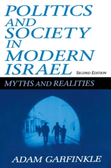 Politics and Society in Modern Israel : Myths and Realities, PDF eBook