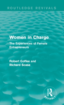 Women in Charge (Routledge Revivals) : The Experiences of Female Entrepreneurs, PDF eBook