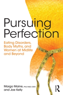 Pursuing Perfection : Eating Disorders, Body Myths, and Women at Midlife and Beyond, EPUB eBook