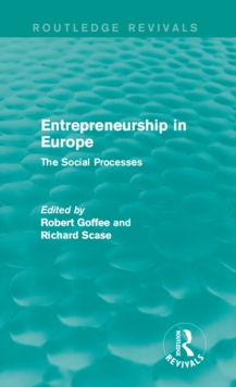 Entrepreneurship in Europe (Routledge Revivals) : The Social Processes, EPUB eBook