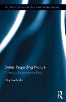 Duties Regarding Nature : A Kantian Environmental Ethic, EPUB eBook
