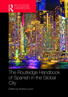 The Routledge Handbook of Spanish in the Global City, EPUB eBook