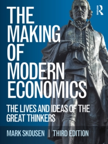 The Making of Modern Economics : The Lives and Ideas of the Great Thinkers, EPUB eBook