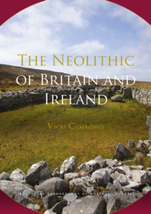 The Neolithic of Britain and Ireland, PDF eBook