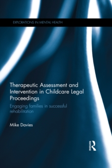 Therapeutic Assessment and Intervention in Childcare Legal Proceedings : Engaging families in successful rehabilitation, EPUB eBook