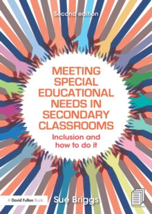 Meeting Special Educational Needs in Secondary Classrooms : Inclusion and how to do it, EPUB eBook