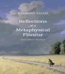 Reflections of a Metaphysical Flaneur : and Other Essays, EPUB eBook