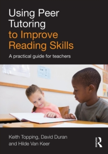 Using Peer Tutoring to Improve Reading Skills : A practical guide for teachers, PDF eBook