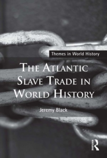The Atlantic Slave Trade in World History, PDF eBook