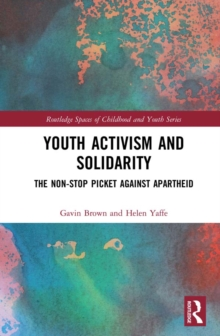 Youth Activism and Solidarity : The non-stop picket against Apartheid, PDF eBook