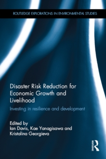 Disaster Risk Reduction for Economic Growth and Livelihood : Investing in Resilience and Development, PDF eBook