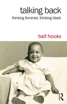 Talking Back : Thinking Feminist, Thinking Black, PDF eBook