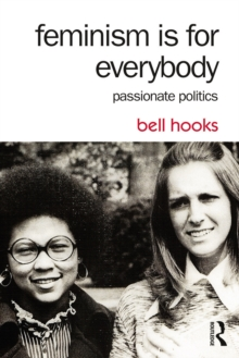 Feminism Is for Everybody : Passionate Politics, EPUB eBook