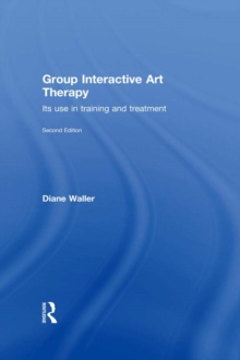 Group Interactive Art Therapy : Its use in training and treatment, PDF eBook