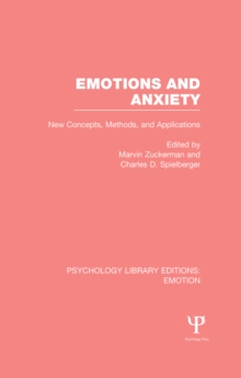 Emotions and Anxiety (PLE: Emotion) : New Concepts, Methods, and Applications, PDF eBook