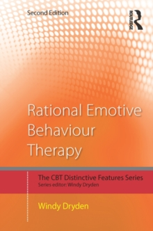 Rational Emotive Behaviour Therapy : Distinctive Features, PDF eBook