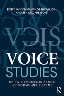 Voice Studies : Critical Approaches to Process, Performance and Experience, EPUB eBook
