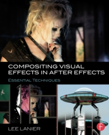 Compositing Visual Effects in After Effects : Essential Techniques, PDF eBook
