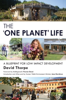 The 'One Planet' Life : A Blueprint for Low Impact Development, EPUB eBook
