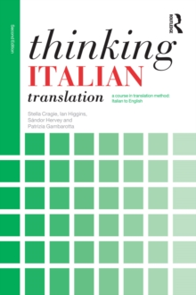 Thinking Italian Translation : A course in translation method: Italian to English, EPUB eBook