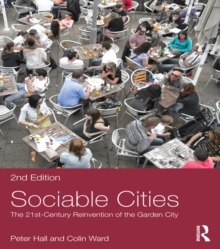 Sociable Cities : The 21st-Century Reinvention of the Garden City, PDF eBook