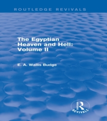 The Egyptian Heaven and Hell: Volume II (Routledge Revivals), EPUB eBook