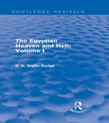 The Egyptian Heaven and Hell: Volume I (Routledge Revivals), EPUB eBook