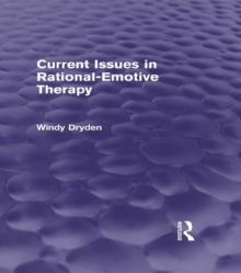 Current Issues in Rational-Emotive Therapy (Psychology Revivals), EPUB eBook