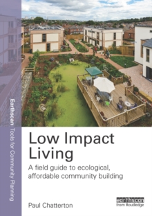 Low Impact Living : A Field Guide to Ecological, Affordable Community Building, EPUB eBook
