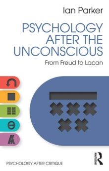 Psychology After the Unconscious : From Freud to Lacan, EPUB eBook