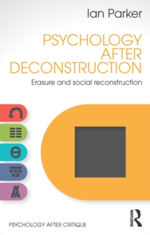 Psychology After Deconstruction : Erasure and social reconstruction, PDF eBook