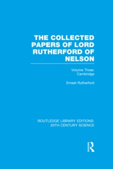 The Collected Papers of Lord Rutherford of Nelson : Volume 3, EPUB eBook