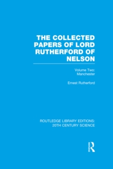 The Collected Papers of Lord Rutherford of Nelson : Volume 2, PDF eBook