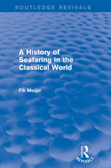 A History of Seafaring in the Classical World (Routledge Revivals), PDF eBook
