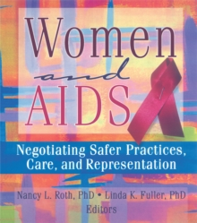 Women and AIDS : Negotiating Safer Practices, Care, and Representation, EPUB eBook